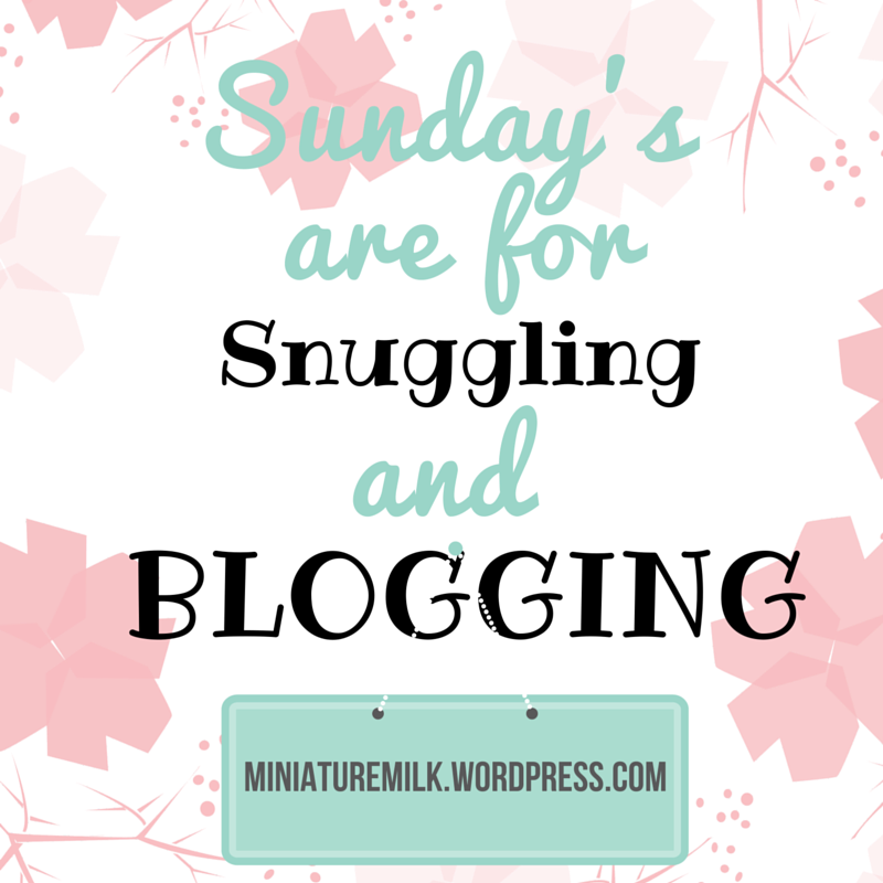 Sunday's are for... Snuggling and blogging